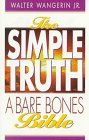 The Simple Truth: A Bare Bones Bible (1559456310) by Walter Wangerin