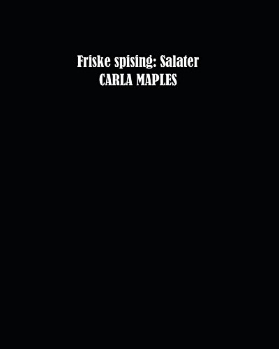 Friske spising: Salater (Norwegian Edition) by Carla Maples