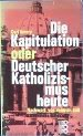 img - for Die Kapitulation Oder Deutscher Katholizis-Mus Heute. book / textbook / text book