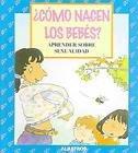 Como nacen los Bebes?/ How Babies are Born: Aprender sobre sexulidad (Spanish Edition)