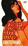 From Russia with Love (James Bond) Ian Fleming