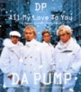 DA PUMP「All My Love To You」