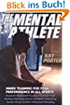 The Mental Athlete: Inner Training fo...
