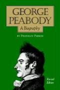 George Peabody: A Biography, Franklin Parker