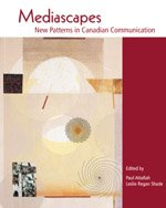 Mediascapes : New Patterns in Canadian Communication, First Edit