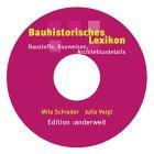 Bauhistorisches Lexikon, 1 CD-ROM Baustoffe, Bauweisen, Architekturdetails. Für Windows u. Mac