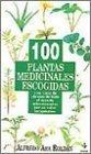 img - for 100 Plantas Medicinales Escogidas by Ara Roldan, Alfredo (1997) Paperback book / textbook / text book