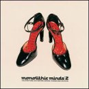 Monolithic Minds 2