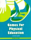 Games for Physical Education: Tchrs