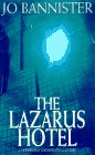 The Lazarus Hotel (0312155654) by Bannister, Jo