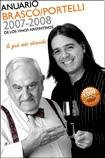 img - for ANUARIO BRASCO - PORTELLI DE LOS VINOS ARGENTINOS 2007/08 book / textbook / text book