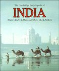 The Cambridge Encyclopedia of India, Pakistan, Bangladesh, Sri Lanka, Nepal, Bhutan and the Maldives (Cambridge World Encyclopedias)