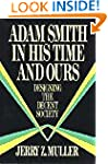 Adam Smith in His Time and Ours: Desi...