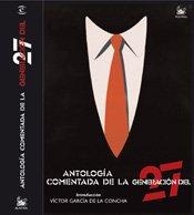 Antologia Comentada De La Generacion 27: Introducción De Victor Garcia De La Concha