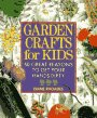 Garden Crafts for Kids: 50 Great Reas...