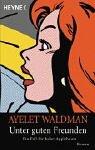 Unter guten Freunden. Ein Fall für Juliet Applebaum. (3453212142) by Waldman, Ayelet