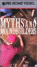 Myths and Moundbuilders [VHS]