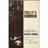 Tallys corner; a study of Negro streetcorner men, with a foreword by Hylan Lewis.