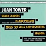 Tower: Sequoia; Island Prelude; Silver Ladders; Music for Cello & Orchestra