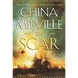 The Scar ~ China Mieville
