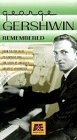 George Gershwin Remembered  (An American Masters Program) [VHS]