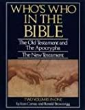 Who's Who in the Bible: The Old Testament and The Apocrypha ~ The New Testament (051732170X) by Joan Comay