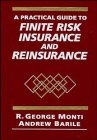 img - for A Practical Guide to Finite Risk Insurance and Reinsurance book / textbook / text book