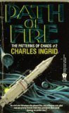 Path of Fire (Patterns of Chaos) (Vol 2) by Charles Ingrid
