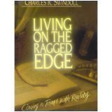 Living on the Ragged Edge: Coming to Terms with Reality (0849904633) by Charles R. Swindoll