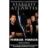 Stargate Atlantis: Mirror, Mirrorby Sabine C. Bauer