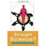 img - for Straight Science? Homosexuality, Evolution and Adaptation [PAPERBACK] [1997] [By Jim McKnight] book / textbook / text book