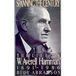 Spanning the Century: The Life of W. Averell Harriman, 1891-1986 book cover