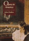 img - for By Professor John Dizikes - Opera in America: A Cultural History (1993-09-09) [Hardcover] book / textbook / text book