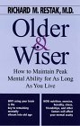 Older and Wiser: How to Maintain Peak Mental Ability for as Long as You Live (Thorndike Press Large Print Senior Lifestyles Series) (0786214163) by Restak, Richard M.