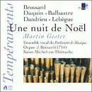 Une nuit de Noel (Brossard * Daquin * Balbastre * Dandrieu * Lebegue) /Vocal ensemble of the Parlement de Musique * Gester