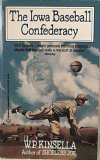 Iowa Baseball Confederacy (0345342305) by W.P. Kinsella