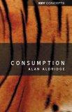 Consumption (0745625304) by Aldridge, Alan