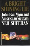 Image of A Bright and Shining Lie: John Paul Vann and America in Vietnam
