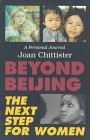 Beyond Beijing: The Next Step for Women: A Personal Journal (1556129033) by Chittister, Joan
