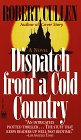 Dispatch from a Cold Country, Robert Cullen