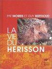 echange, troc Pat Morris, Guy Berthoud - La Vie du herisson