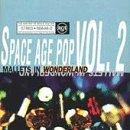Space Age Pop Vol.2