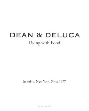 DEAN & DELUCA—Living with Food