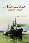 Noticias desde Paraguay / The News from Paraguay (Novela Historica / Historic Novel) (Spanish Edition) (8425339731) by Tuck, Lily