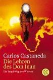 Die Lehren des Don Juan - Ein Yaqui-Weg des Wissens - Carlos Castaneda