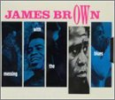 James Brown - Messing with the Blues - Zortam Music