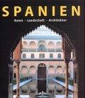 Spanien. Kunst, Landschaft, Architektur