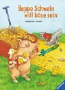 img - for Beppo Schwein will b se sein. ( Ab 3 J.). book / textbook / text book