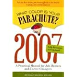 What Color Is Your Parachute? 2007: A Practical Manual for Job-Hunters and Career-Changers ~ Richard Nelson Bolles