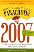 What Color Is Your Parachute 2007 A Practical Manual for Job Hunters and Career Changers